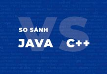 So sánh ngôn ngữ lập trình JAVA vs C++