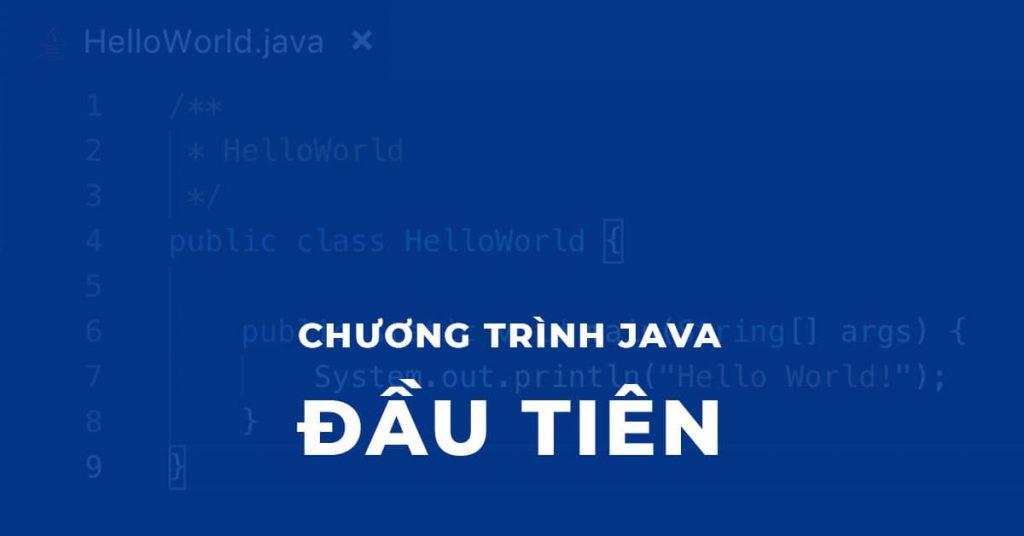 Viết Chương trình Java đầu tiên Hello Java