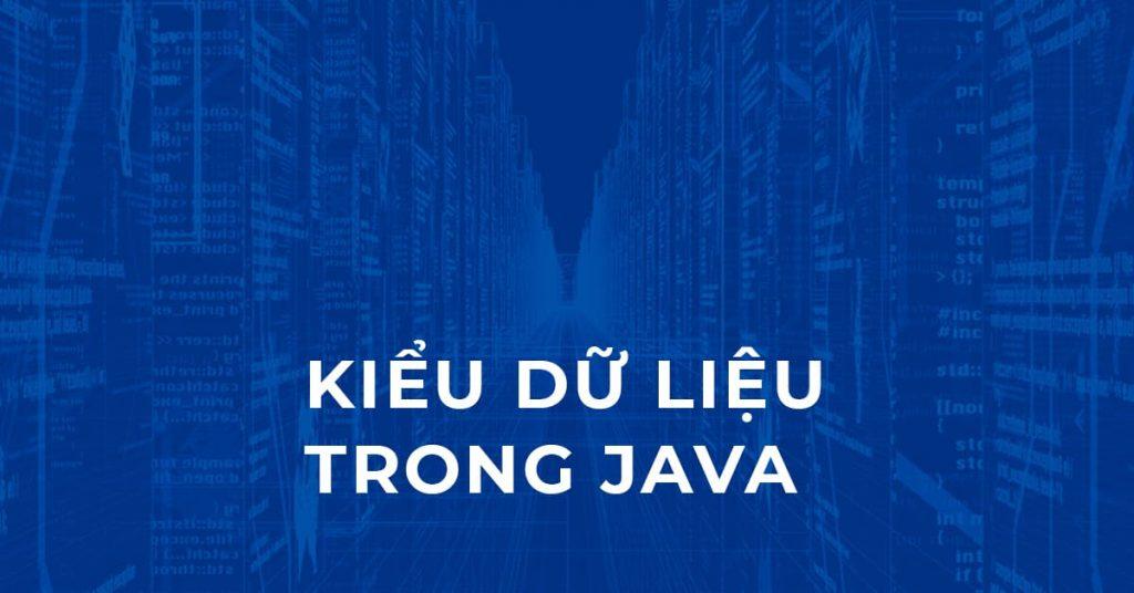 Các kiểu dữ liệu trong Java