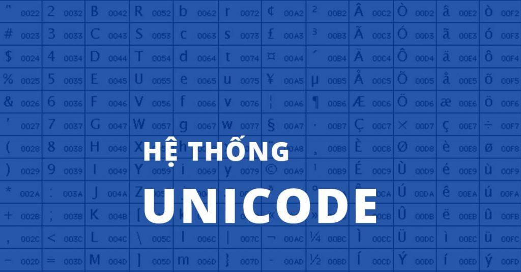 Hệ thống Unicode là gì?