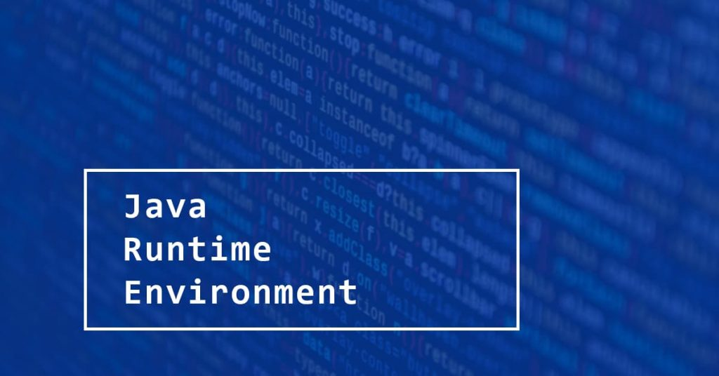 JRE: Java Runtime Environment