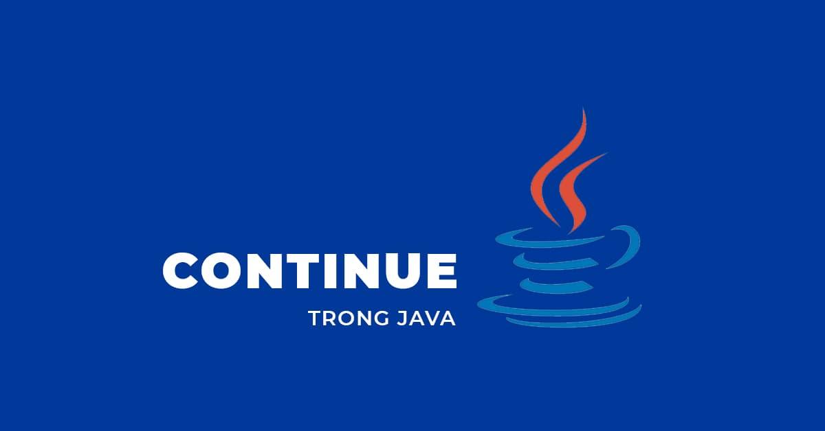Continue trong JAVA | Trở thành Lập trình viên Java