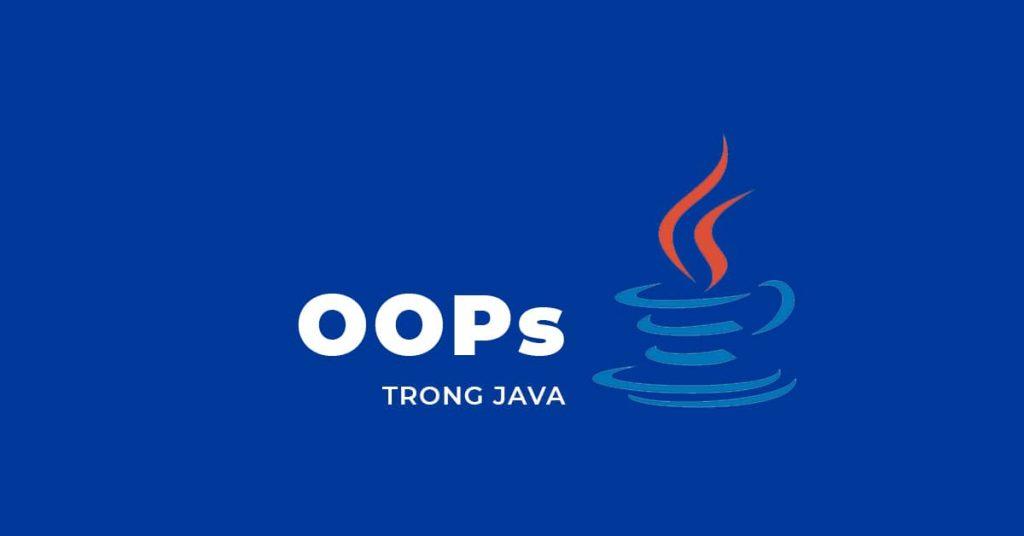 Khái niệm Lập trình hướng đối tượng trong Java