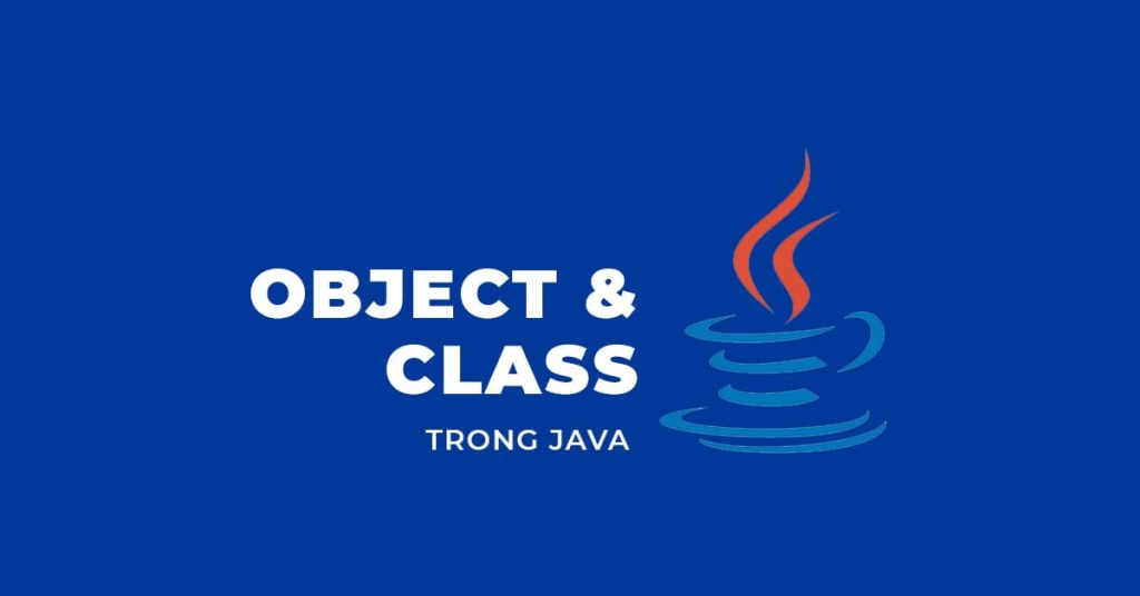 Object và Class trong Java