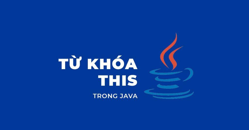 Từ khóa this trong Java