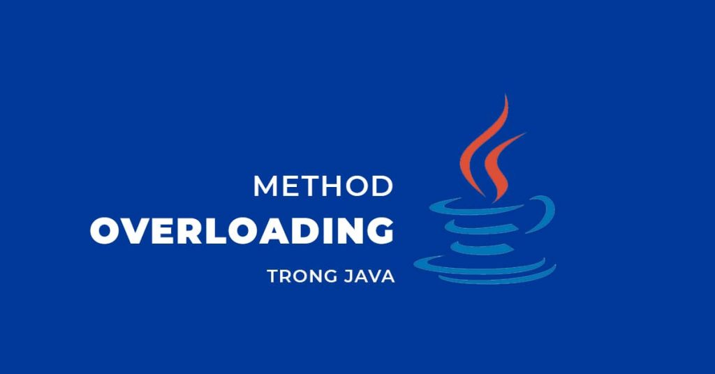Method Overloading trong Java