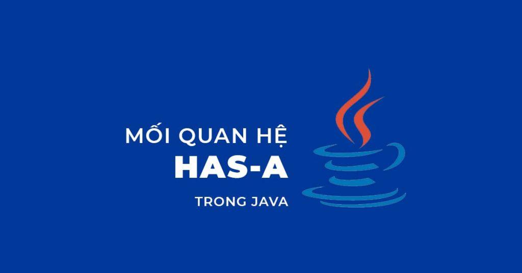 Mối quan hệ HAS-A trong Java