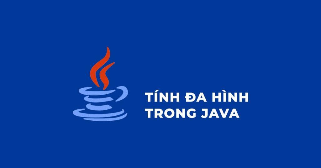 Tim hiểu tính đa hình trong Java