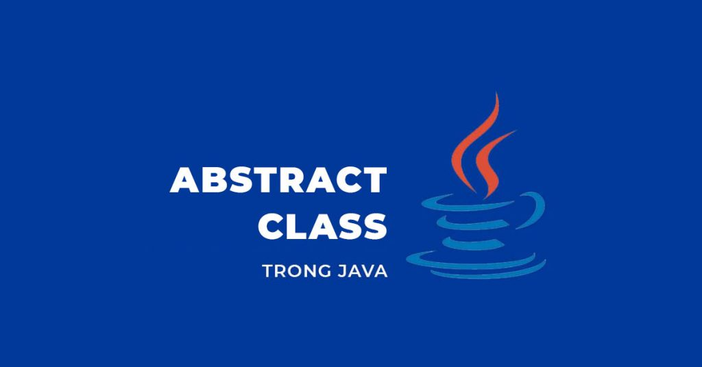 Abstract class trong Java