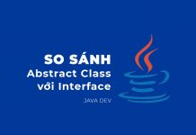 So sánh Abstract class và Interface trong Java